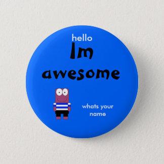 Badge Rond 5 Cm personne, Im, impressionnant, bonjour, ce qui est