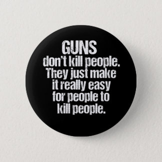 Badge Rond 5 Cm Personnes de mise à mort d'armes à feu