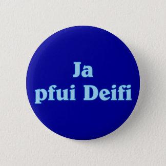 Badge Rond 5 Cm Pfui Deifi bayrisch bavarois la Bavière