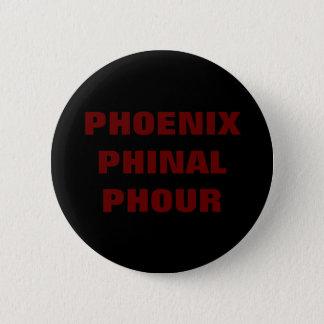 BADGE ROND 5 CM PHOENIX PHINAL PHOUR