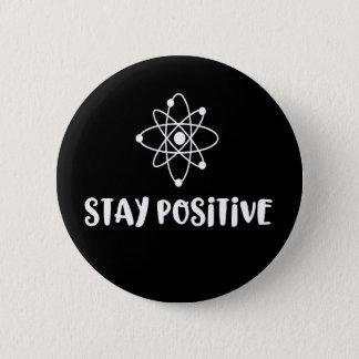 Badge Rond 5 Cm Positivité scientifique drôle positive de séjour
