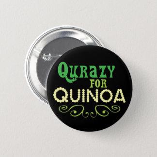Badge Rond 5 Cm Qurazy pour le © de quinoa - slogan drôle de