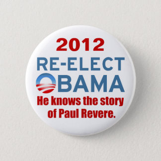 Badge Rond 5 Cm Réélisez Obama. Il sait que l'histoire de Paul