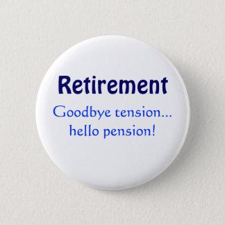 Badge Rond 5 Cm Retraite, au revoir pension de tension… bonjour !