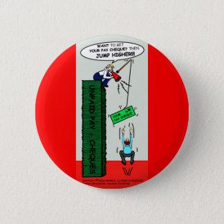 Badge Rond 5 Cm SAUTEZ un PLUS HAUT bouton sarcastique brillant de