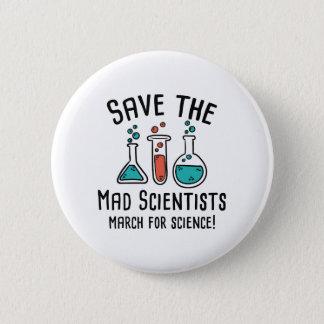 Badge Rond 5 Cm Sauvez les scientifiques fous