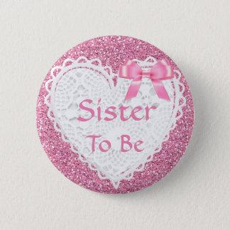 Badge Rond 5 Cm Soeur rose d'arc à être bouton de baby shower