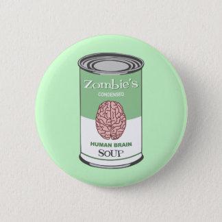 Badge Rond 5 Cm Soupe à l'esprit humain du zombi