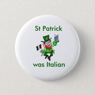 Badge Rond 5 Cm St Patrick était italien