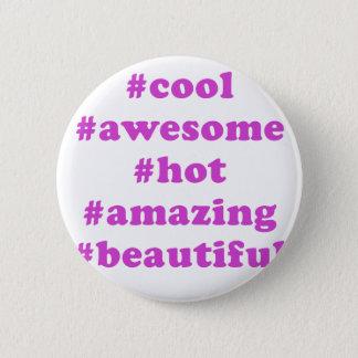 Badge Rond 5 Cm Stupéfier chaud impressionnant frais de Hashtag