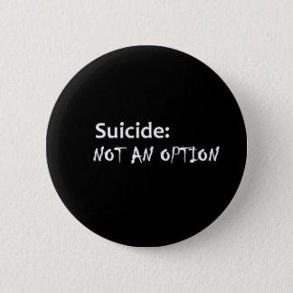 Badge Rond 5 Cm Suicide pas une option