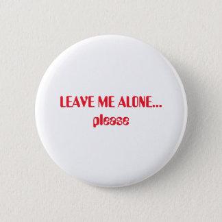 Badge Rond 5 Cm Svp laissez-moi seul…