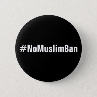 Badge Rond 5 Cm texte blanc #NoMuslimBan et audacieux sur le