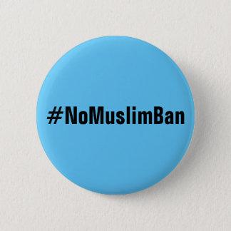 Badge Rond 5 Cm texte noir #NoMuslimBan et audacieux sur le bouton