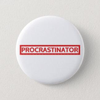 Badge Rond 5 Cm Timbre de Procrastinator