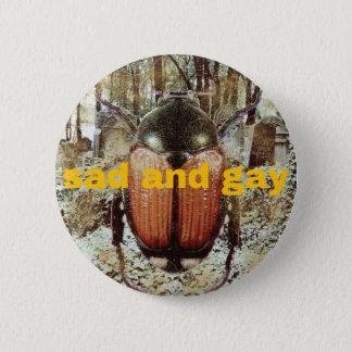 Badge Rond 5 Cm triste et homosexuel : le bouton