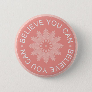 Badge Rond 5 Cm Trois citations de mot ~Believe vous Can~