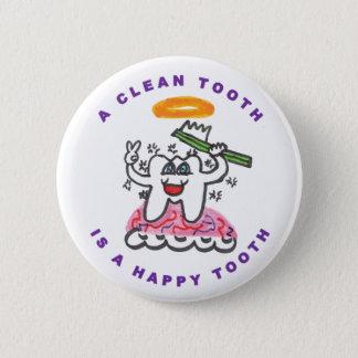 Badge Rond 5 Cm Une dent propre est une dent heureuse