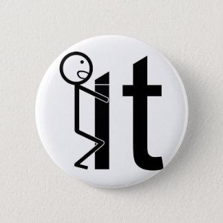 Badge Rond 5 Cm Vissez-le chiffre drôle cadeaux de bâton
