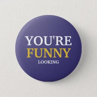 Badge Rond 5 Cm Vous êtes regard drôle