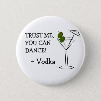 Badge Rond 5 Cm Vous pouvez danser, bouton d'humour d'alcool