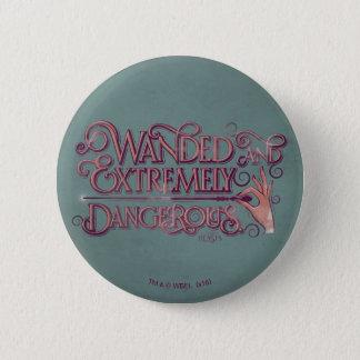 Badge Rond 5 Cm Wanded et graphique extrêmement dangereux - rose
