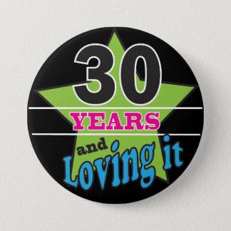 Badge Rond 7,6 Cm 30 ans et l'aimer - 30ème anniversaire