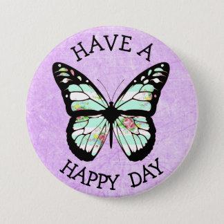 Badge Rond 7,6 Cm Ayez un bouton pourpre de papillon de jour heureux