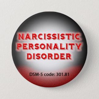 Badge Rond 7,6 Cm Bouton narcissique du trouble de la personnalité