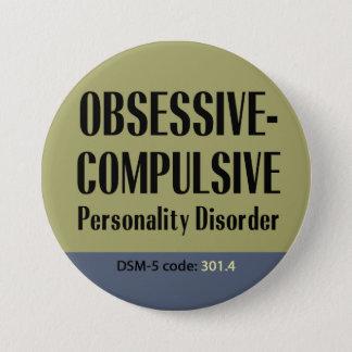 Badge Rond 7,6 Cm Bouton obsessionnel de trouble de la personnalité