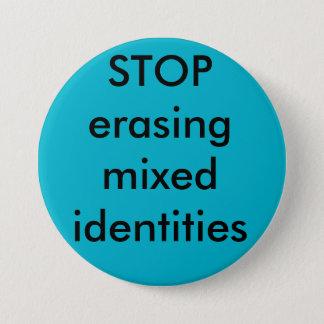 Badge Rond 7,6 Cm CESSEZ d'effacer des identités mélangées
