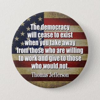 Badge Rond 7,6 Cm Citation de Jefferson : La démocratie cessera…