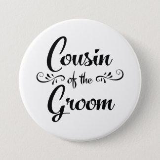 Badge Rond 7,6 Cm Cousin du dîner de répétition de mariage de marié