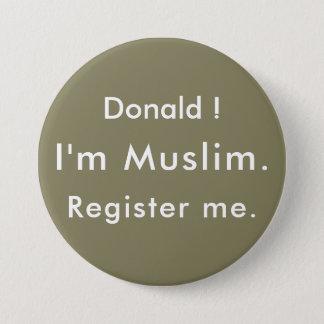 Badge Rond 7,6 Cm Donald !  Je suis musulman.  Enregistrez-moi