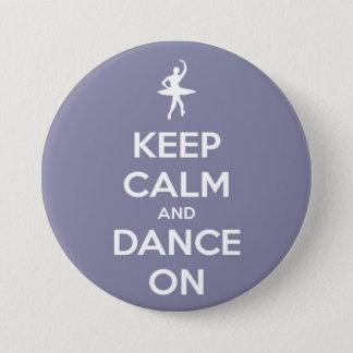 Badge Rond 7,6 Cm Gardez le calme et dansez sur le bouton de Pinback