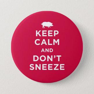 Badge Rond 7,6 Cm Gardez le calme et n'éternuez pas bouton