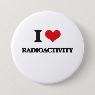 Badge Rond 7,6 Cm J'aime la radioactivité