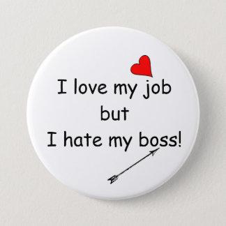 Badge Rond 7,6 Cm J'aime mon travail mais je déteste mon patron !