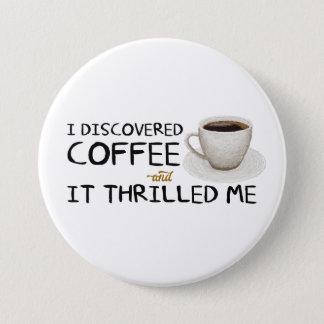 """Badge Rond 7,6 Cm """"Je grand bouton ai découvert café"""""""