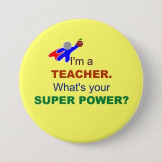 Badge Rond 7,6 Cm Je suis un professeur. Quel est votre super