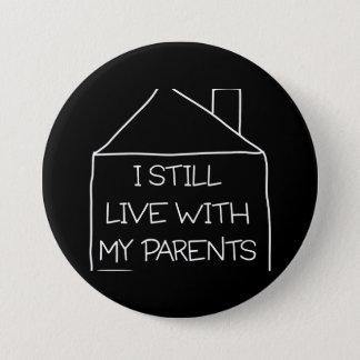 Badge Rond 7,6 Cm Je vis toujours avec mes parents