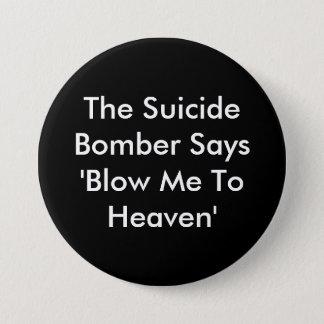 Badge Rond 7,6 Cm Le bombardier de suicide indique que 'soufflez-moi