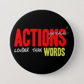 Badge Rond 7,6 Cm Les actions parlent plus fort