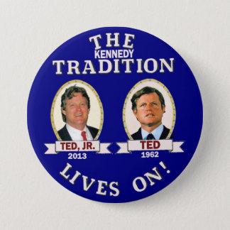 Badge Rond 7,6 Cm Les vies de tradition de Kennedy dessus