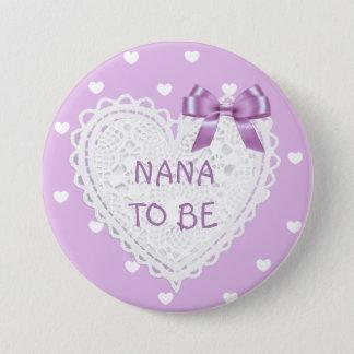 Badge Rond 7,6 Cm Nana à être bouton de baby shower de coeurs