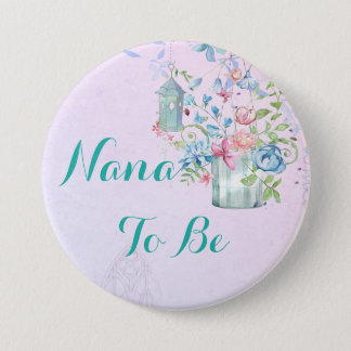 Badge Rond 7,6 Cm Nana à être bouton floral de baby shower de