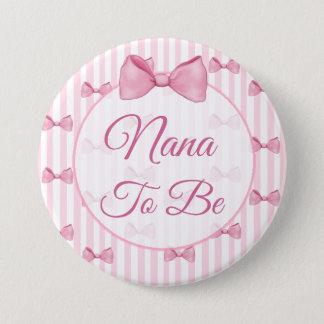 Badge Rond 7,6 Cm Nana à être bouton rose de baby shower d'arc