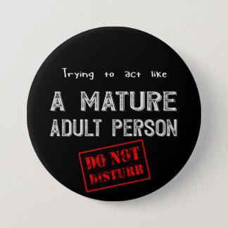 Badge Rond 7,6 Cm Personne adulte mûre drôle