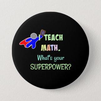 Badge Rond 7,6 Cm Professeur de maths, super héros