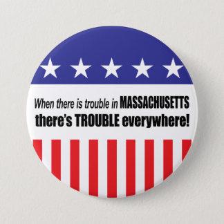 Badge Rond 7,6 Cm Quand il y a PROBLÈME dans le Massachusetts…